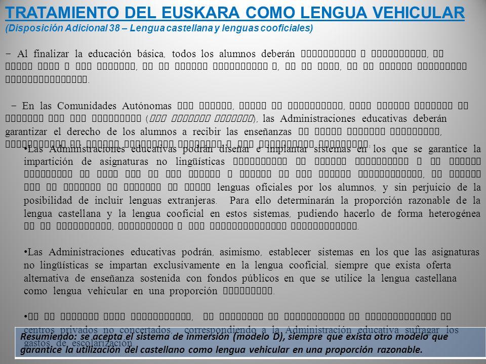 TRATAMIENTO DEL EUSKARA COMO LENGUA VEHICULAR (Disposición Adicional 38 – Lengua castellana y lenguas cooficiales) - Al finalizar la educación b á sic
