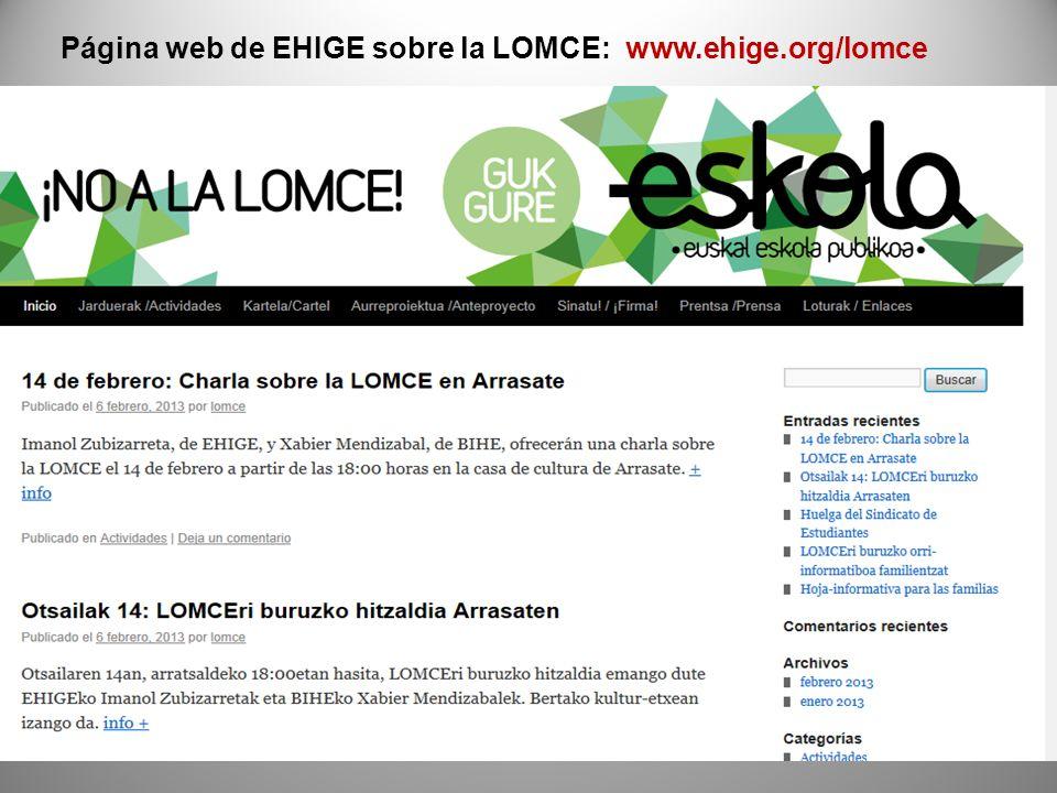 Página web de EHIGE sobre la LOMCE: www.ehige.org/lomce