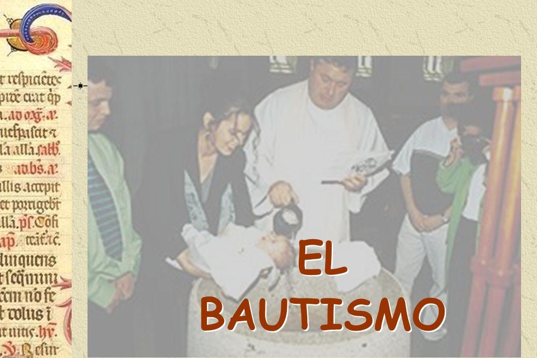 EL BAUTISMO EL BAUTISMO