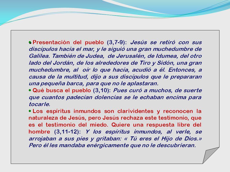 Presentación del pueblo (3,7-9): Jesús se retiró con sus discípulos hacia el mar, y le siguió una gran muchedumbre de Galilea.