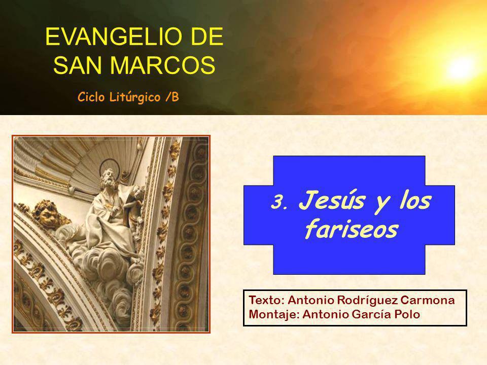 Texto: Antonio Rodríguez Carmona Montaje: Antonio García Polo EVANGELIO DE SAN MARCOS 3.
