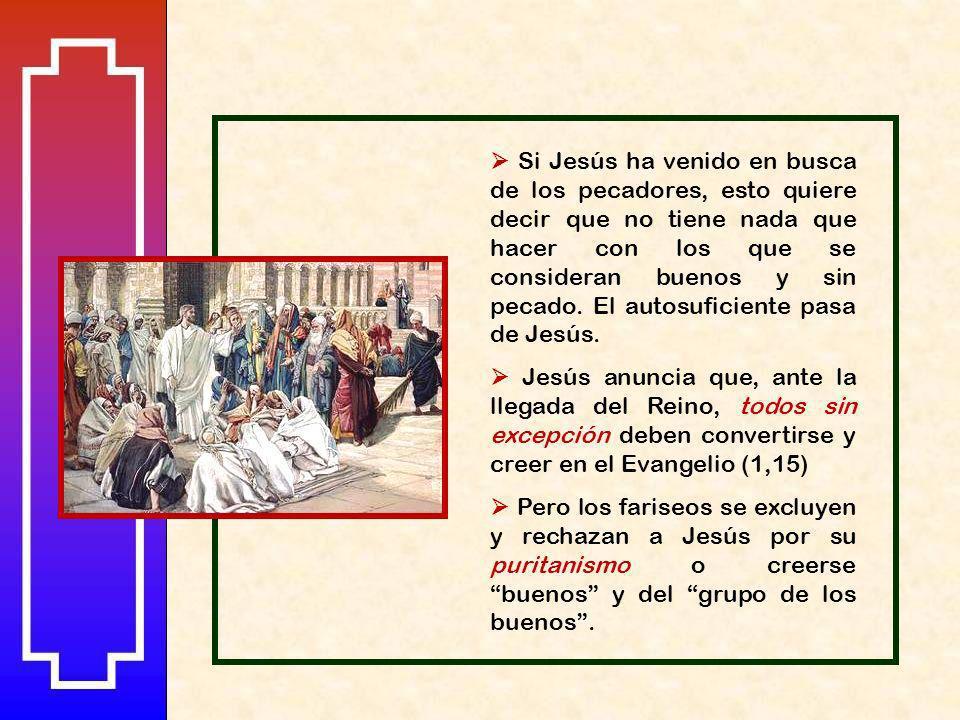 Jesús, como salvador, ofrece el perdón de Dios a todos los que se reconocen pecadores. La comida con los pecadores es uno de los signos que realizó Je