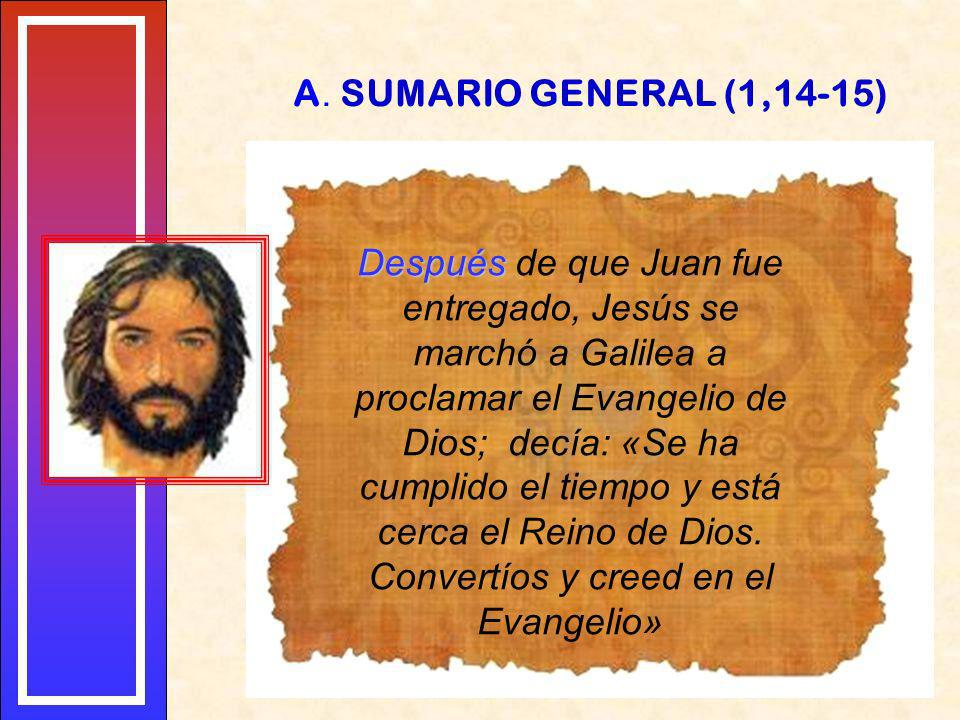 Después Después de que Juan fue entregado, Jesús se marchó a Galilea a proclamar el Evangelio de Dios; decía: «Se ha cumplido el tiempo y está cerca el Reino de Dios.
