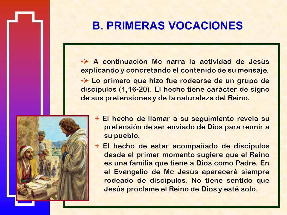 A continuación Mc narra la actividad de Jesús explicando y concretando el contenido de su mensaje.
