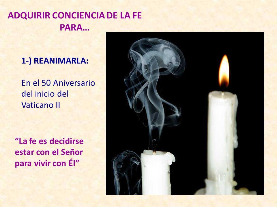 La finalidad de este año es… … adquirir conciencia de la Fe que profesamos para..