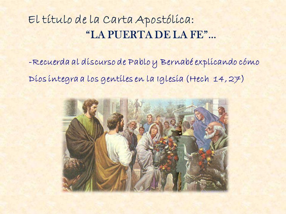 Año de la fe Del 11 de octubre de 2012 -50 aniversario de la apertura del Concilio Vaticano II.