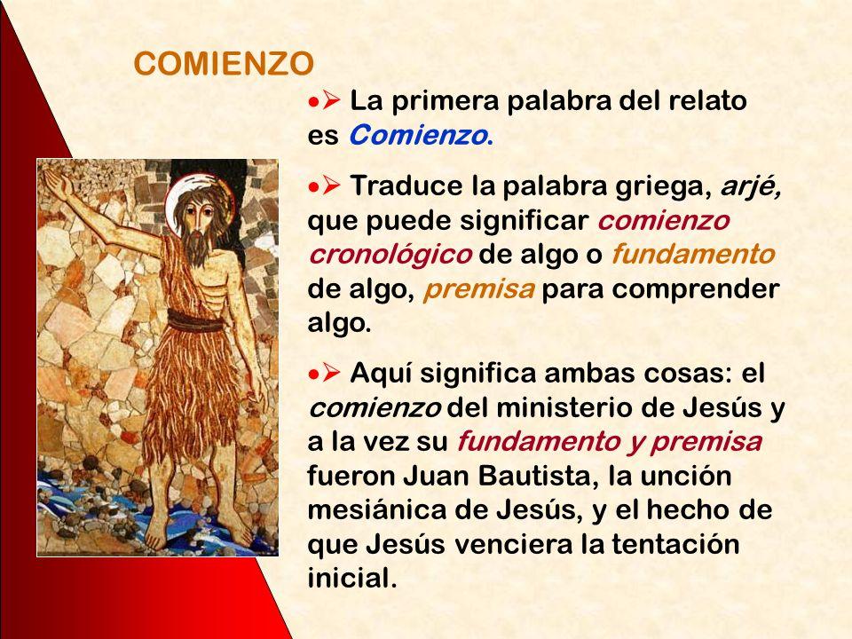 Juan Bautista – Unción mesiánica de Jesús – Jesús vence la tentación
