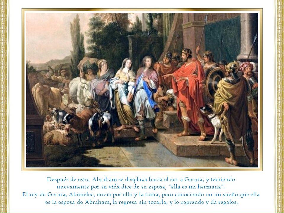 Después de esto, Abraham se desplaza hacia el sur a Gerara, y temiendo nuevamente por su vida dice de su esposa,