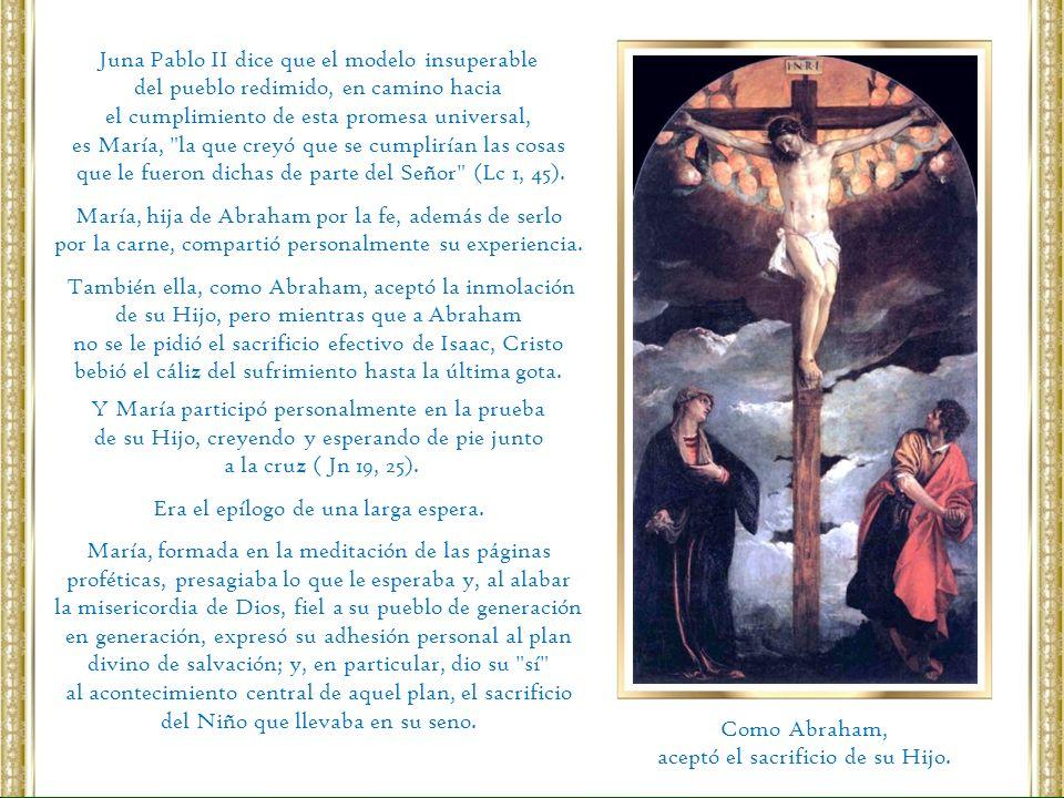 Juna Pablo II dice que el modelo insuperable del pueblo redimido, en camino hacia el cumplimiento de esta promesa universal, es María,
