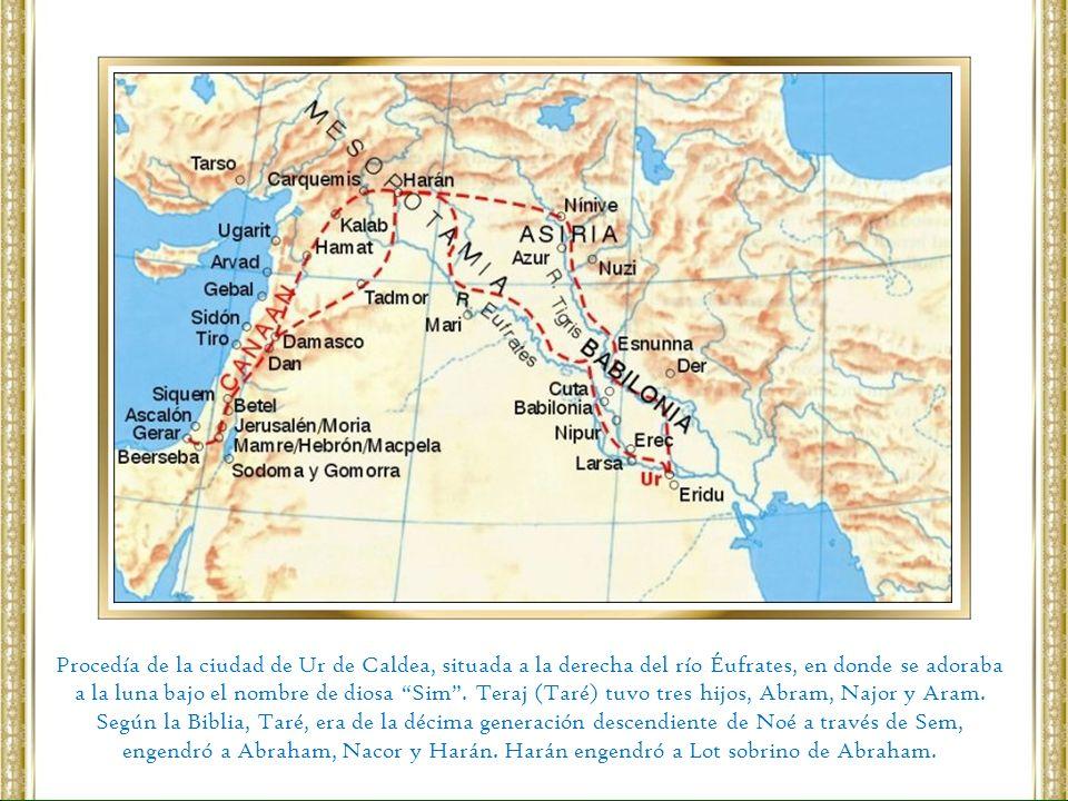 Procedía de la ciudad de Ur de Caldea, situada a la derecha del río Éufrates, en donde se adoraba a la luna bajo el nombre de diosa Sim. Teraj (Taré)