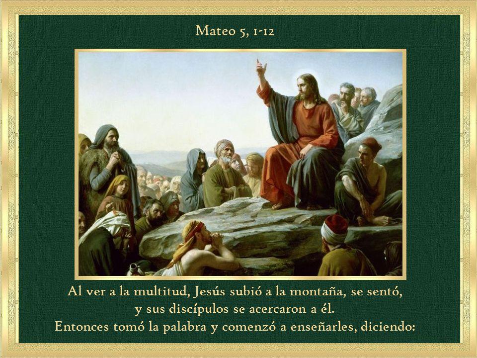 Al ver a la multitud, Jesús subió a la montaña, se sentó, y sus discípulos se acercaron a él.