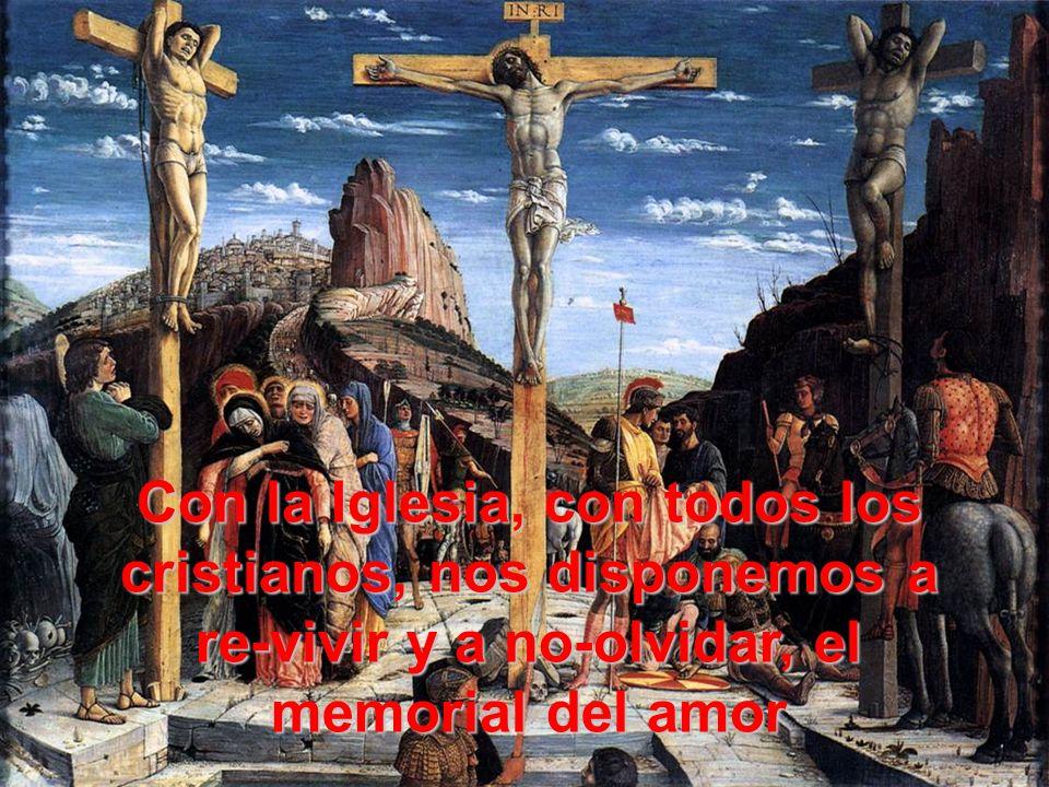 la pasión de Jesús ha sido por ti, como por ti fue su nacimiento en Belén.