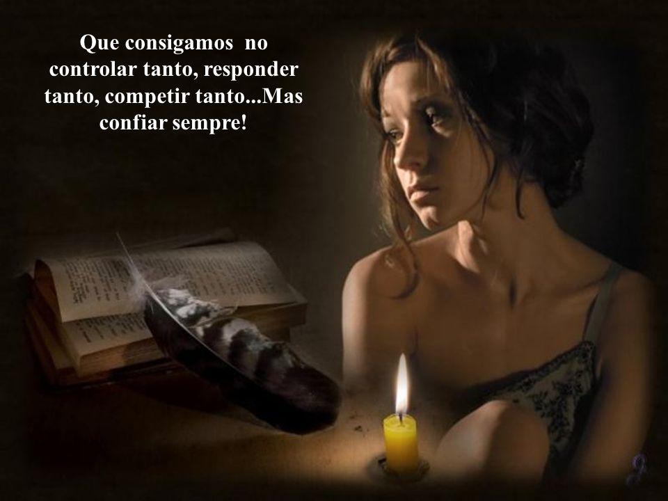 Que consigamos no contener el llanto, ni la carcajada, no esconder tanto nuestro miedo, no desear parecer tan invencible!