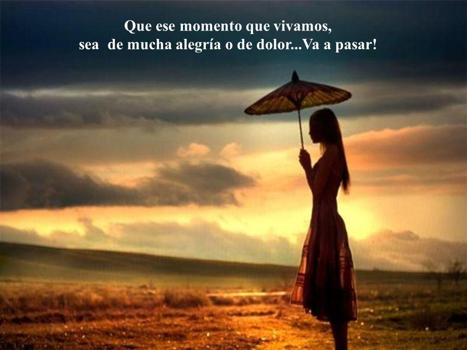 Sigamos en la certeza de que...TODO PASA... Que consigamos dulcemente vivir...Sentir... Amar...Ser Transparentes!