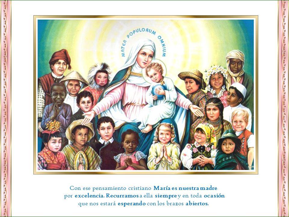 Y sobre todo es digna de veneración porque al pié de la Cruz Jesús nos la entregó como madre nuestra. El había dicho que el cumple la palabra de Dios
