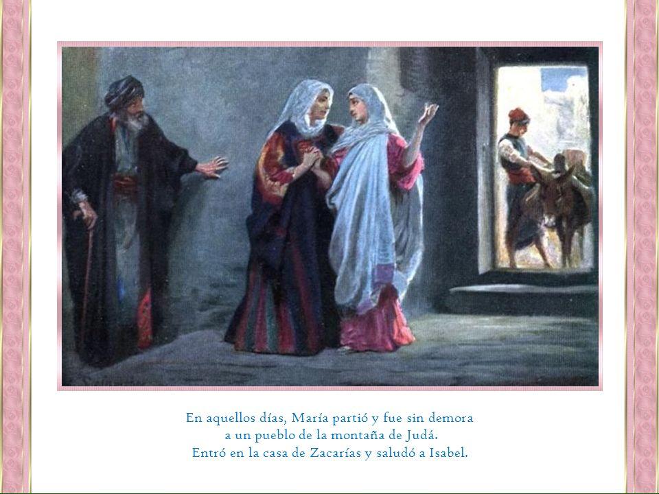 en favor de Abraham y de su descendencia para siempre. Lucas 1, 39-55