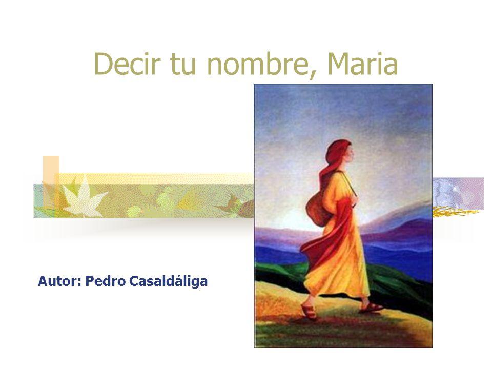 Decir tu nombre, María, es decir que la Pobreza compra los ojos de Dios.