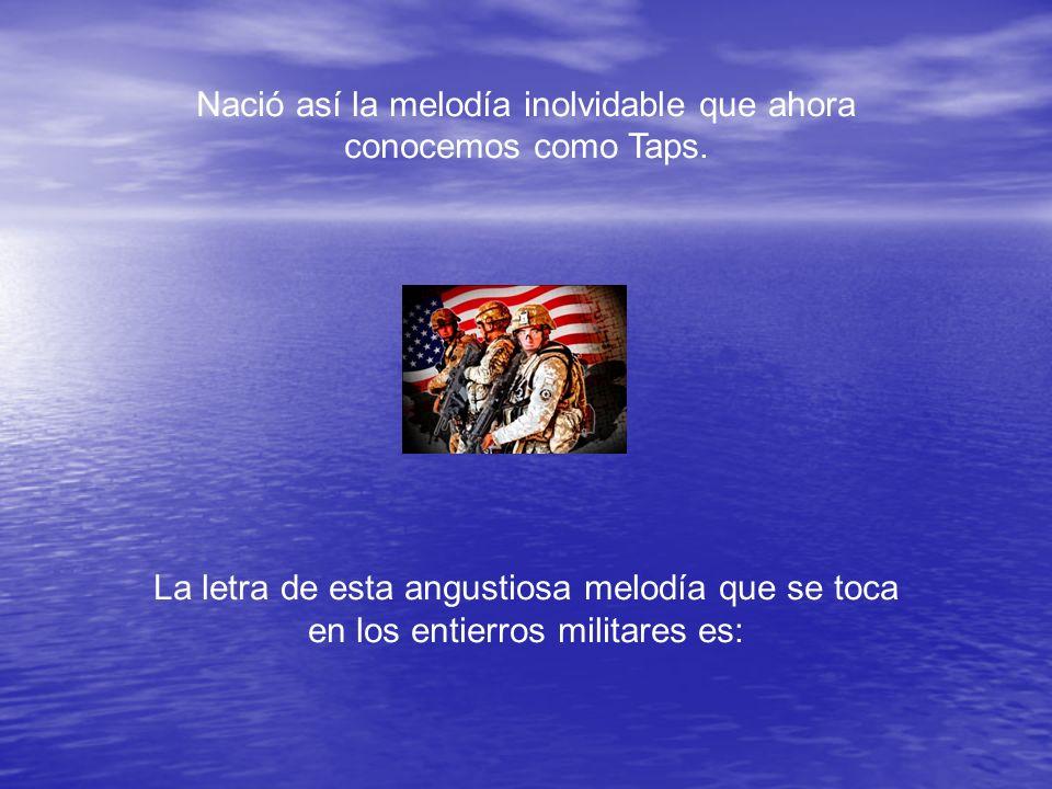 Nació así la melodía inolvidable que ahora conocemos como Taps.