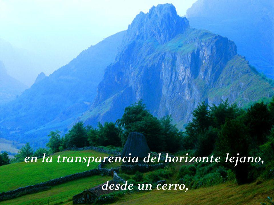 en la transparencia del horizonte lejano, desde un cerro,
