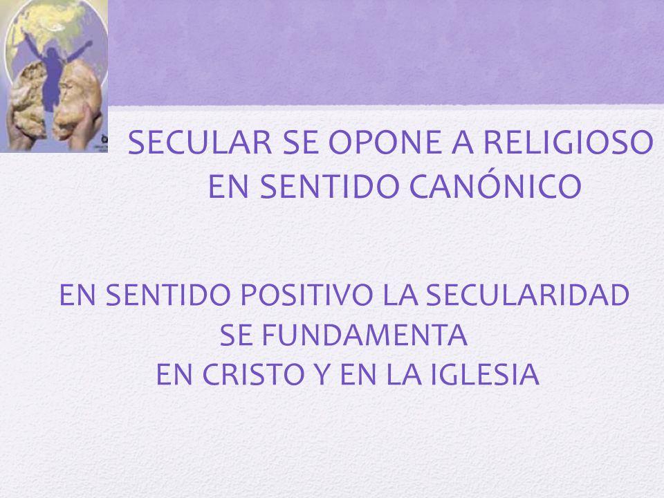 Todos los miembros de la Iglesia son partícipes de esta misión secular.