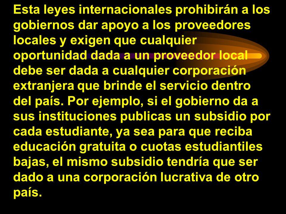 Esta leyes internacionales prohibirán a los gobiernos dar apoyo a los proveedores locales y exigen que cualquier oportunidad dada a un proveedor local
