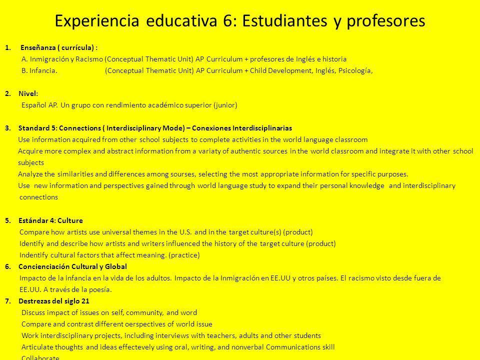 Experiencia educativa 6: Estudiantes y profesores 1. Enseñanza ( currícula) : A. Inmigración y Racismo (Conceptual Thematic Unit) AP Curriculum + prof