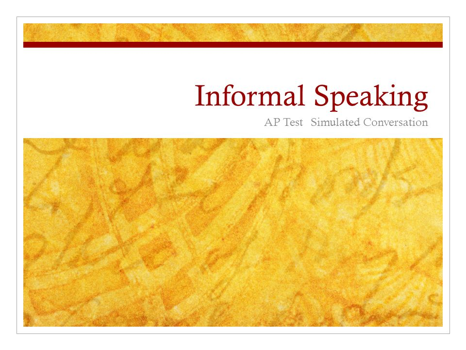 Informal Speaking AP TestSimulated Conversation