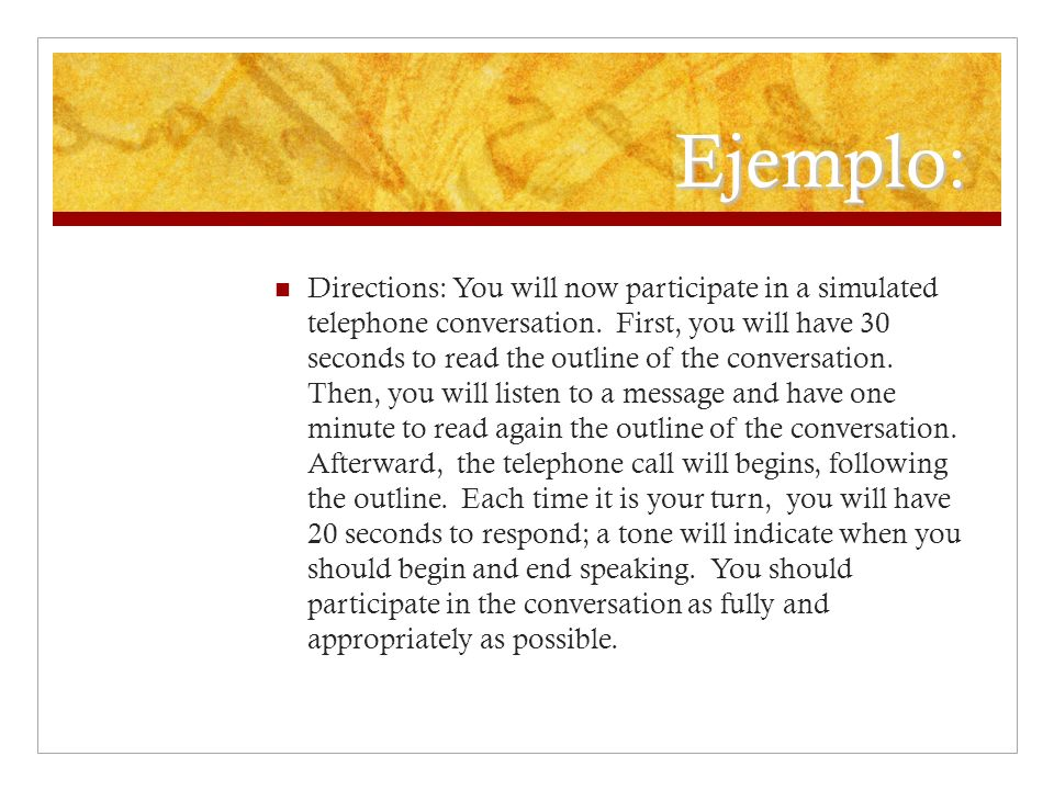Ejemplo: Directions: You will now participate in a simulated telephone conversation.