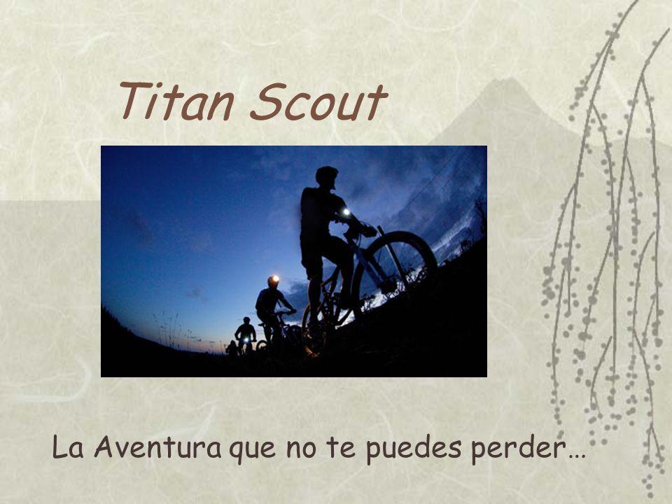 Titan Scout La Aventura que no te puedes perder…