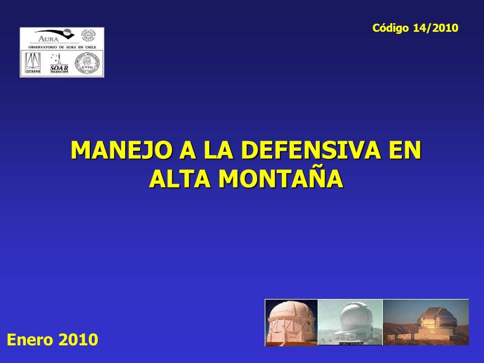 MANEJO A LA DEFENSIVA EN ALTA MONTAÑA Enero 2010 Código 14/2010
