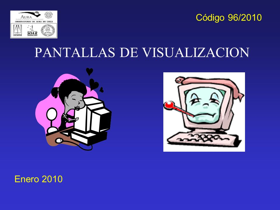 PANTALLAS DE VISUALIZACION Enero 2010 Código 96/2010