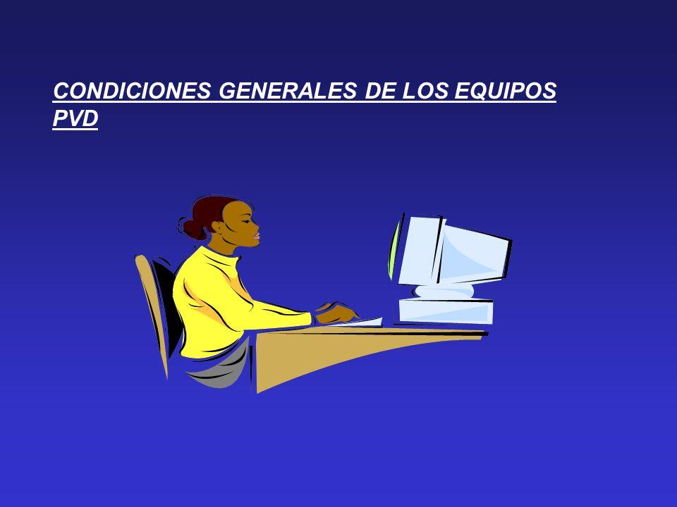 CONDICIONES GENERALES DE LOS EQUIPOS PVD