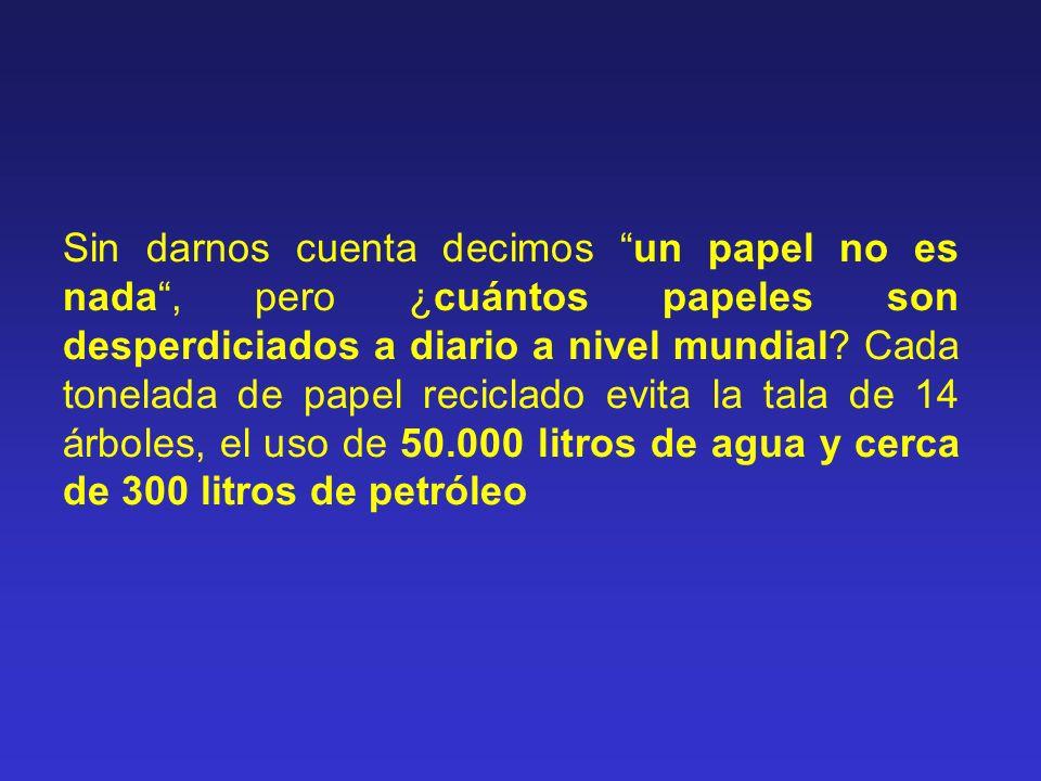 Sin darnos cuenta decimos un papel no es nada, pero ¿cuántos papeles son desperdiciados a diario a nivel mundial? Cada tonelada de papel reciclado evi
