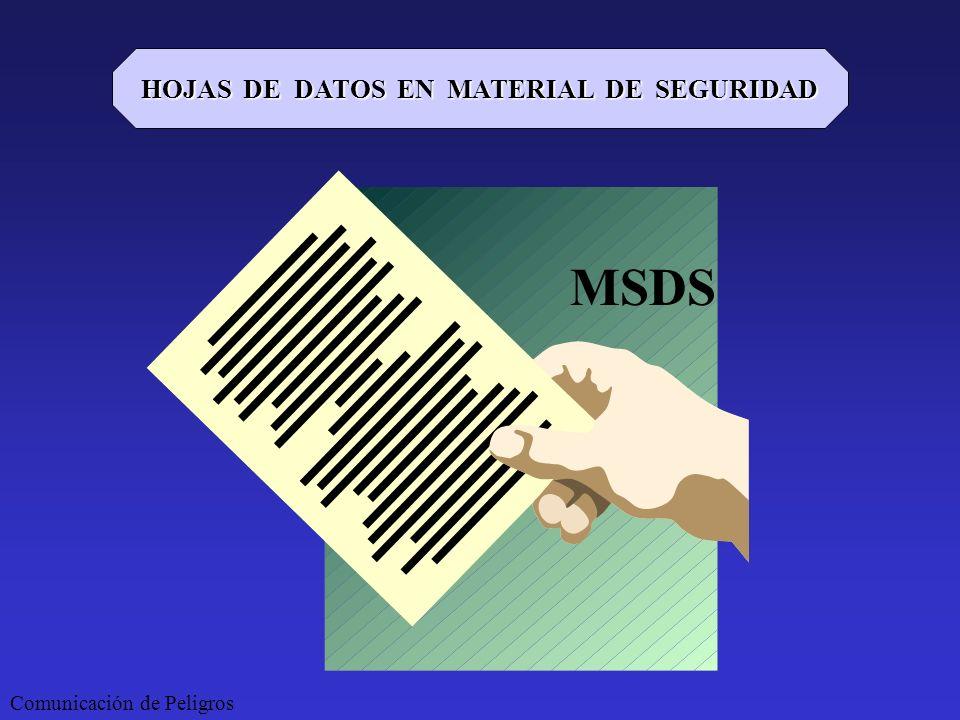 MSDS Comunicación de Peligros HOJAS DE DATOS EN MATERIAL DE SEGURIDAD