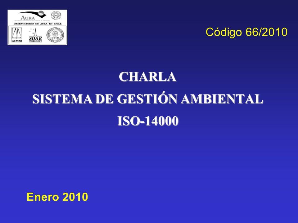CHARLA SISTEMA DE GESTIÓN AMBIENTAL ISO-14000 Enero 2010 Código 66/2010