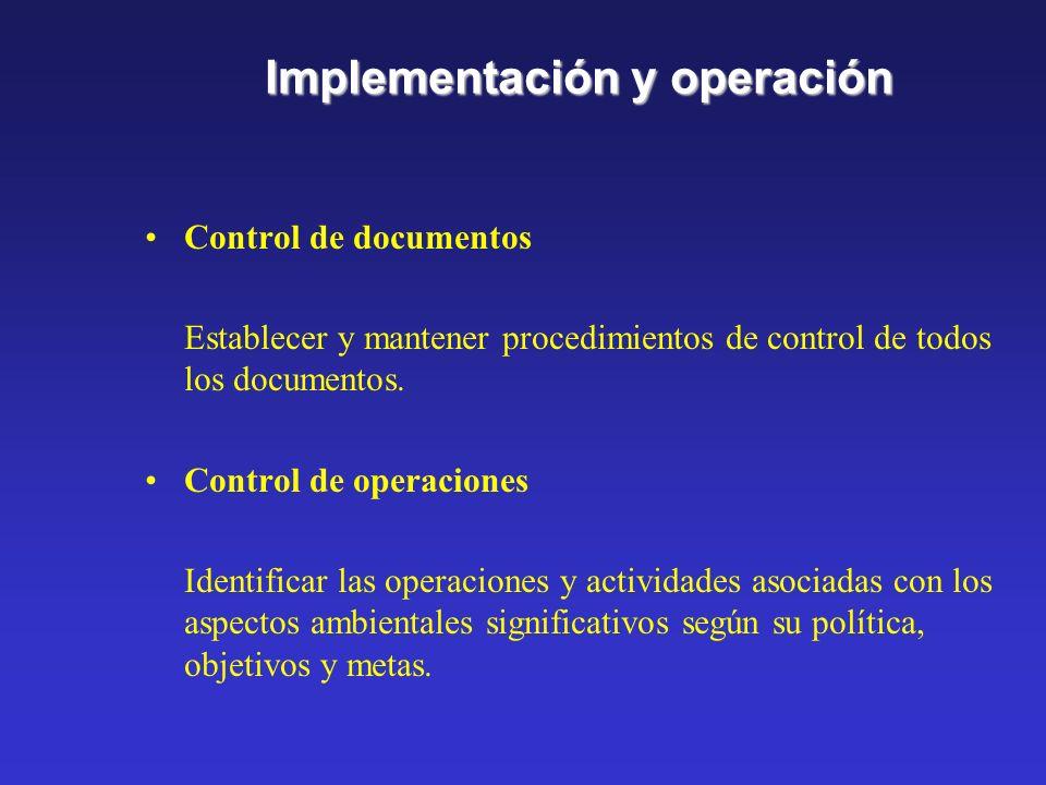 Implementación y operación Comunicación Establecer y mantener procedimientos. para: Comunicación interna entre los niveles y funciones. Recepción, doc