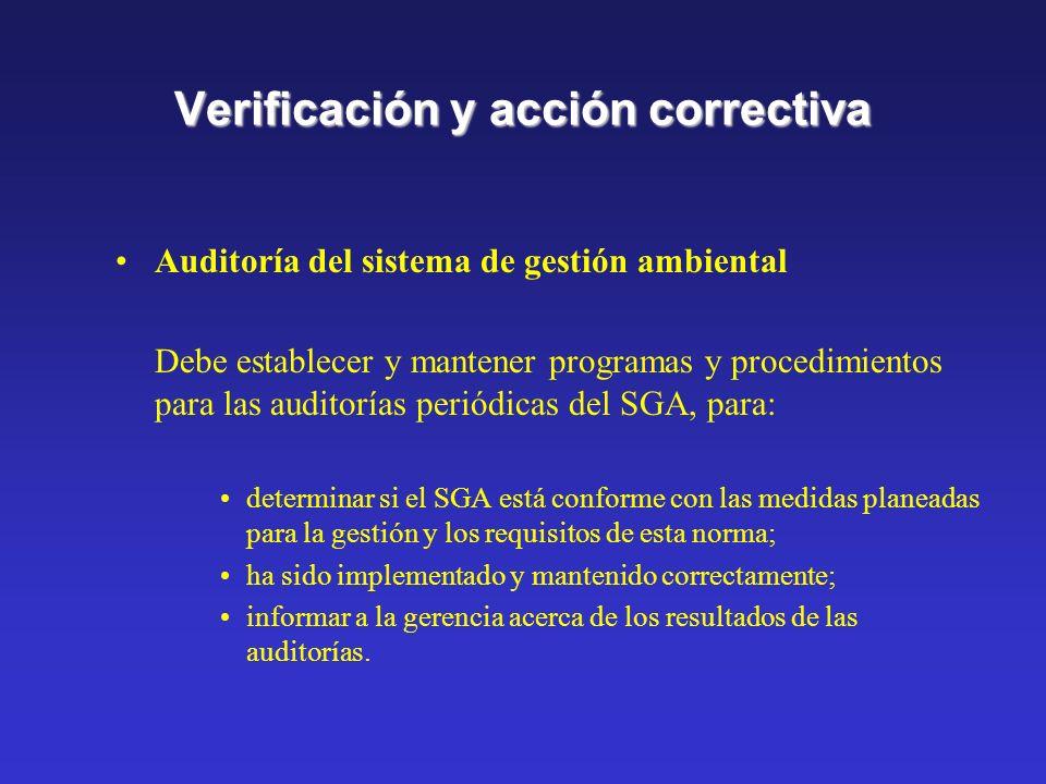 Verificación y acción correctiva Registros Identificar, mantener y disponer de los registros ambientales. Incluyendo los registros de capacitación y l