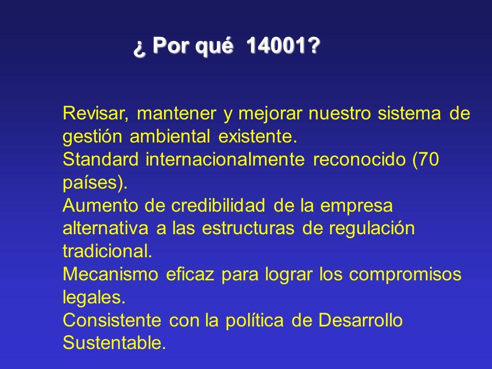 ¿ Por qué 14001.Revisar, mantener y mejorar nuestro sistema de gestión ambiental existente.