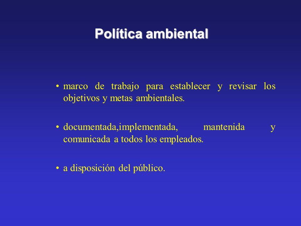 Política ambiental marco de trabajo para establecer y revisar los objetivos y metas ambientales.