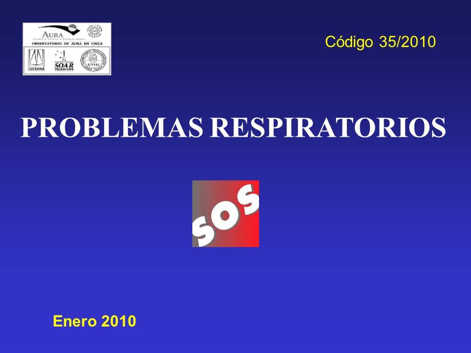 PROBLEMAS RESPIRATORIOS Enero 2010 Código 35/2010