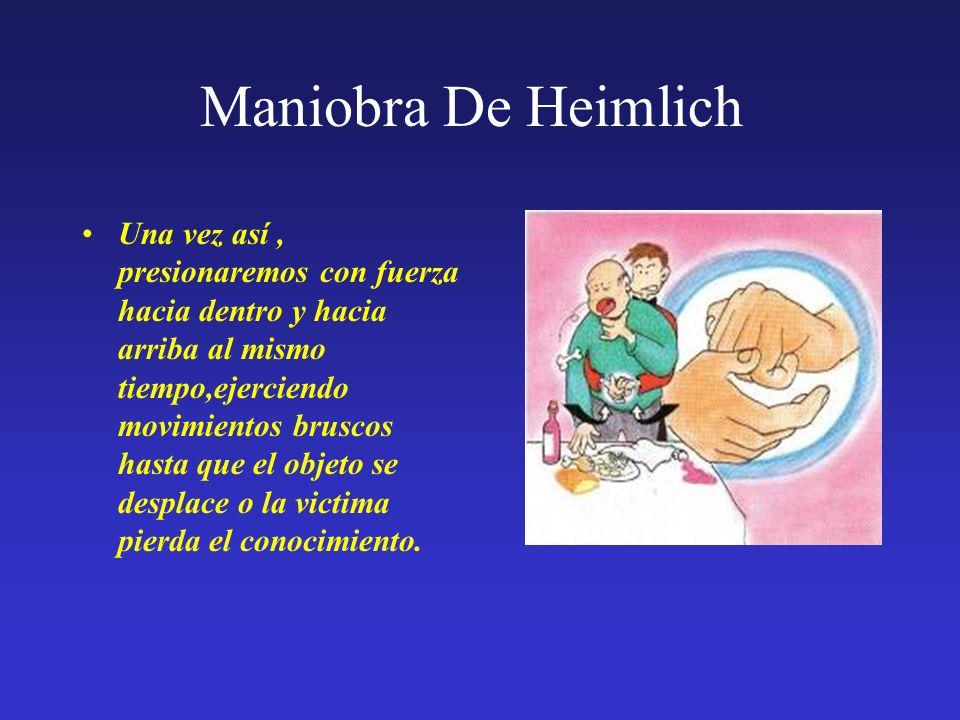 Maniobra De Heimlich En Inconscientes Ladearemos la cabeza del paciente y nos colocaremos como se ve en la figura.