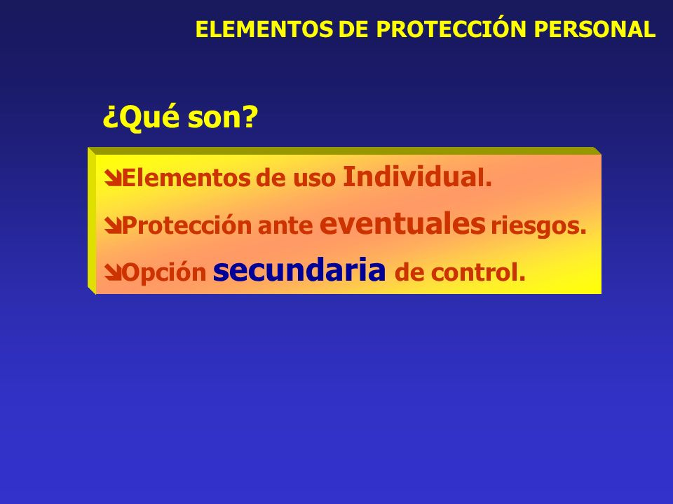 EXIGENCIAS LEGALES ELEMENTOS DE PROTECCIÓN PERSONAL EMPRESA:EMPRESA: Proporcionar Gratuitamente los E.P.P.
