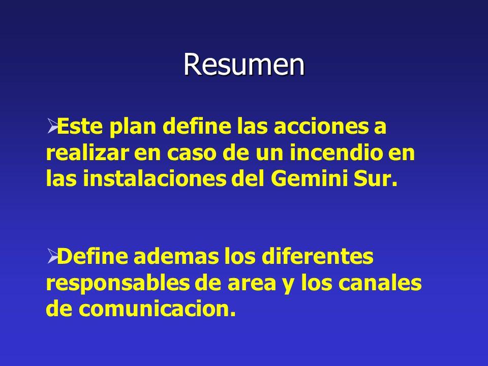 Este plan define las acciones a realizar en caso de un incendio en las instalaciones del Gemini Sur. Define ademas los diferentes responsables de area