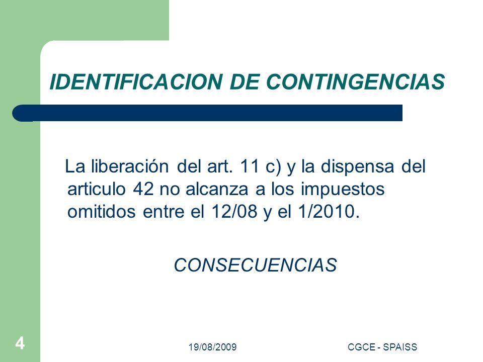 19/08/2009CGCE - SPAISS 4 IDENTIFICACION DE CONTINGENCIAS La liberación del art.