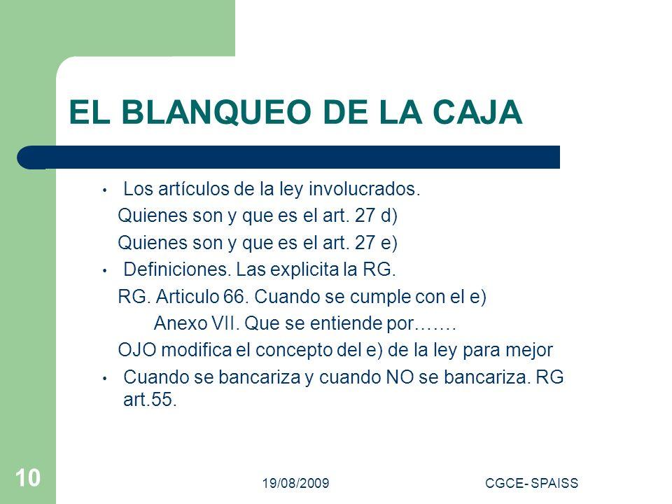 19/08/2009CGCE- SPAISS 10 EL BLANQUEO DE LA CAJA Los artículos de la ley involucrados.