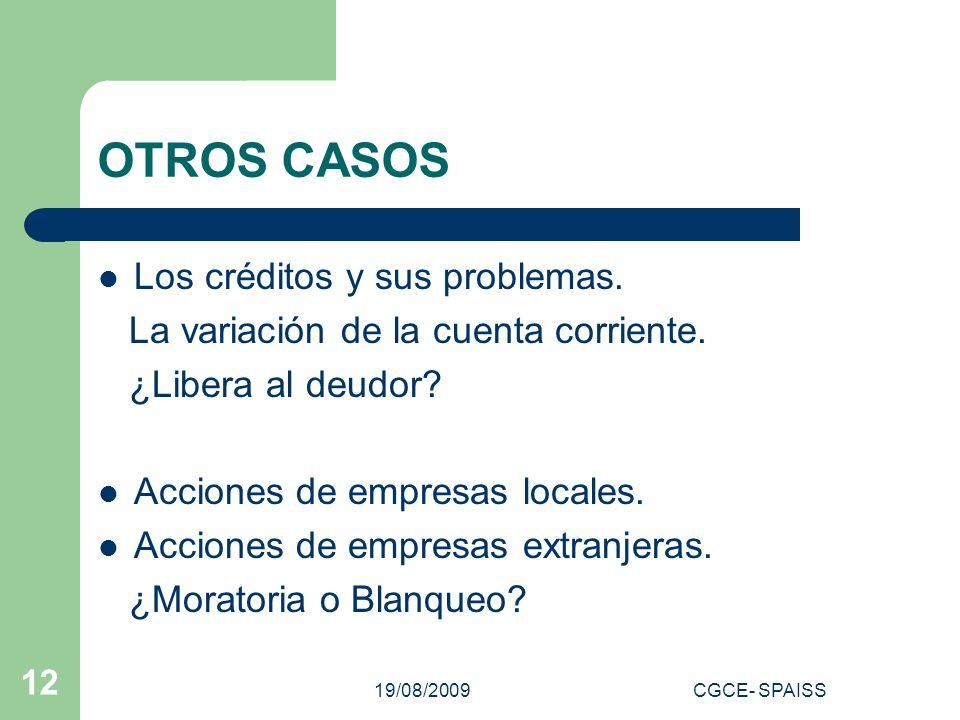 19/08/2009CGCE- SPAISS 12 OTROS CASOS Los créditos y sus problemas.