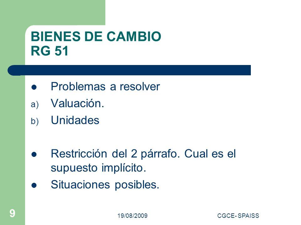 19/08/2009CGCE- SPAISS 9 BIENES DE CAMBIO RG 51 Problemas a resolver a) Valuación.