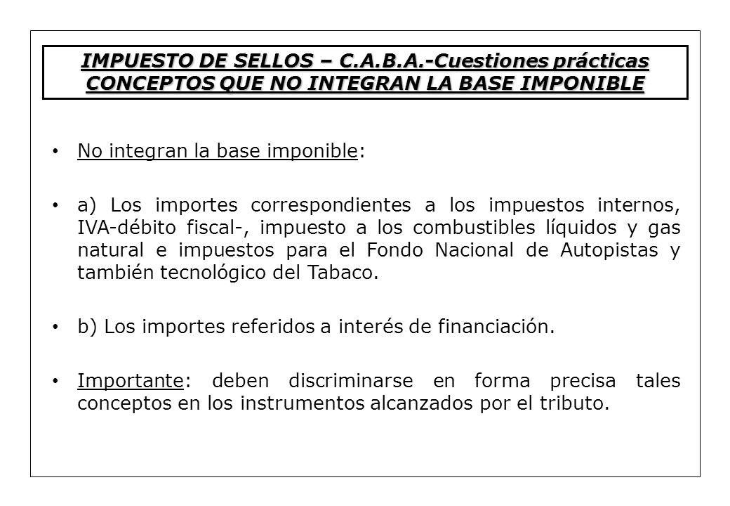 No integran la base imponible: a) Los importes correspondientes a los impuestos internos, IVA-débito fiscal-, impuesto a los combustibles líquidos y g