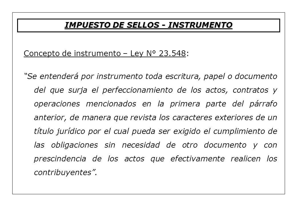 Concepto de instrumento – Ley N° 23.548: Se entenderá por instrumento toda escritura, papel o documento del que surja el perfeccionamiento de los acto