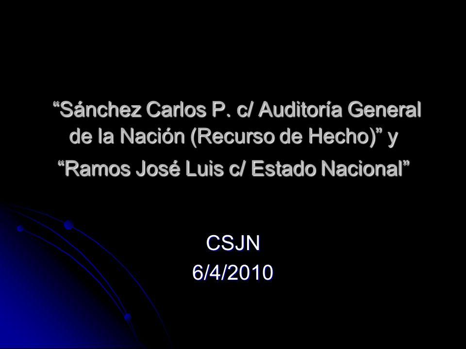 Sánchez Carlos P. c/ Auditoría General de la Nación (Recurso de Hecho) y Ramos José Luis c/ Estado Nacional Sánchez Carlos P. c/ Auditoría General de